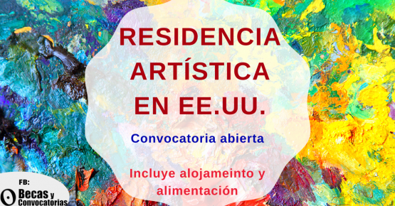 Convocatoria residencias artísticas en USA. Incluye alojamiento y alimentación