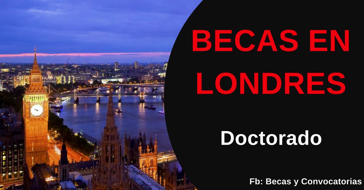 Becas doctorado para estudiar en Londres