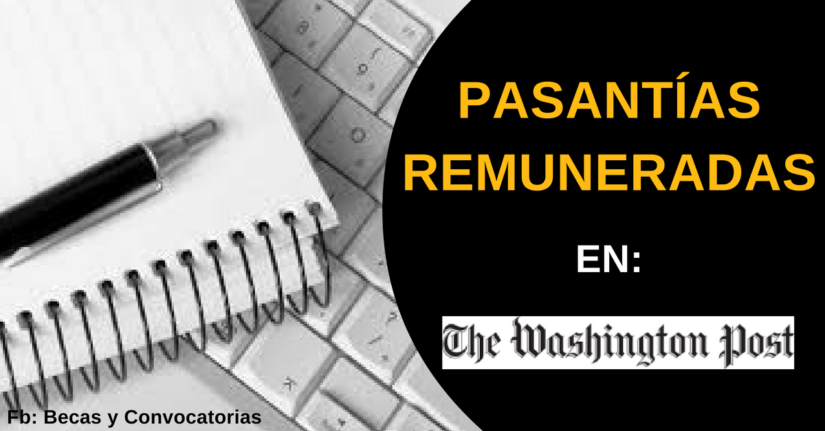 Prácticas profesionales remuneradas en The Washington Post - EEUU
