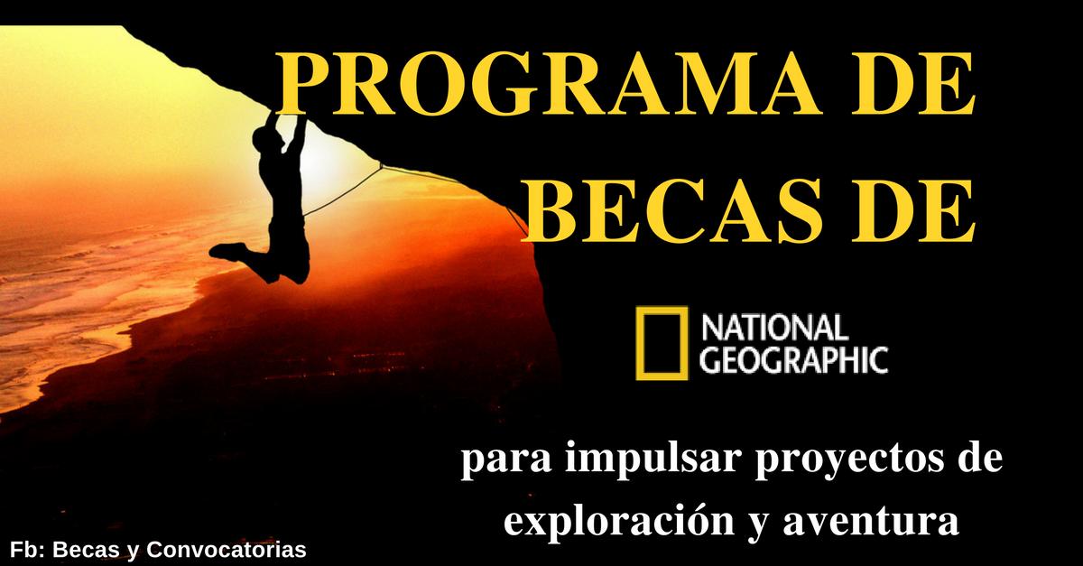 Becas National Geographic para proyectos de exploración y aventura. Atrévete