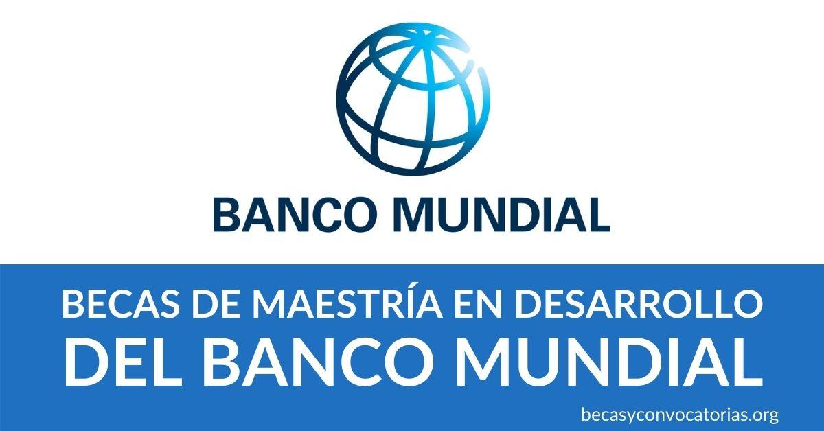becas maestria desarrollo banco mundial