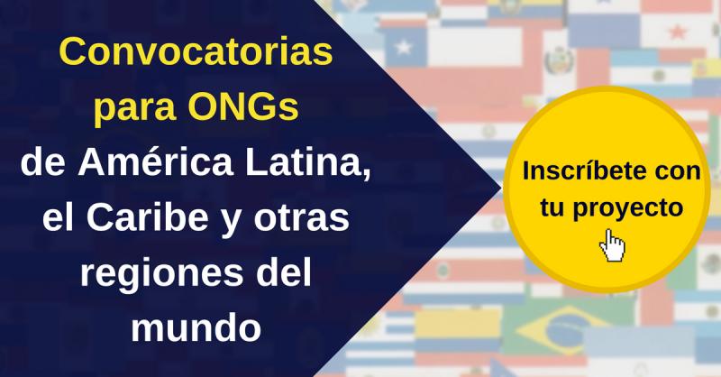 Convocatorias para ONGs a nivel internacional. Aplica con tu proyecto