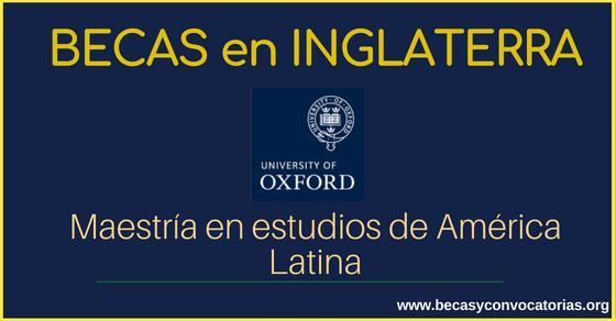 Becas en la Universidad de Oxford para maestría en estudios de América Latina
