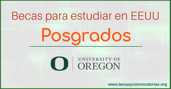 Becas para estudiar en EEUU en la Universidad de Oregon