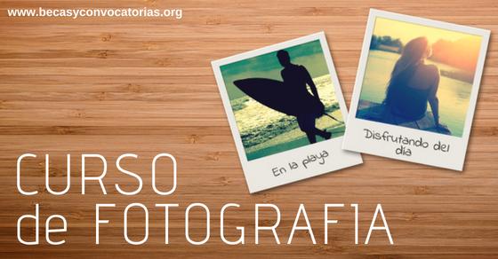 Curso de fotografía digital, edición y cámaras ¿pasión por la fotografía?