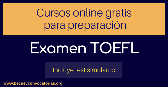 Cursos online gratis para preparación del examen TOEFL con test simulacro