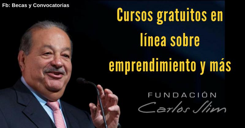 La fundación Carlos Slim ofrece cursos en línea y gratis con opción de certificado