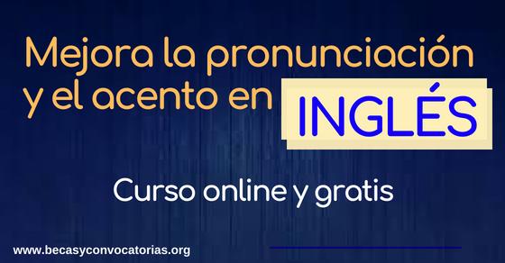 Mejora la pronunciación en inglés y el acento. Curso online y gratis
