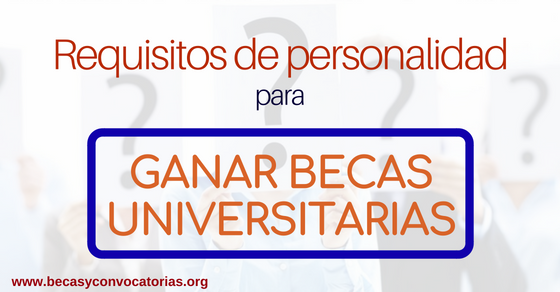 Tres requisitos de personalidad determinantes para ganar becas universitarias