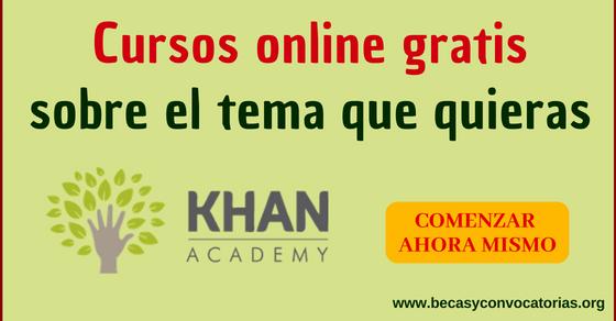 Estudia en Khan Academy cursos online gratis sobre el tema que quieras