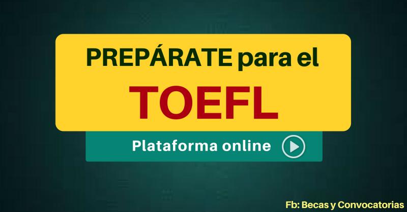 TOEFL : Inscripciones abiertas para curso online y gratuito de preparación