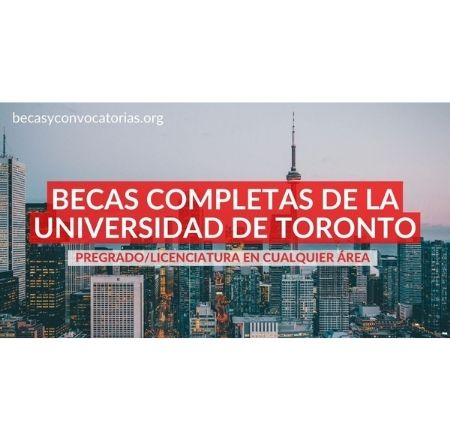 becas pregrado licenciatura canada universidad toronto