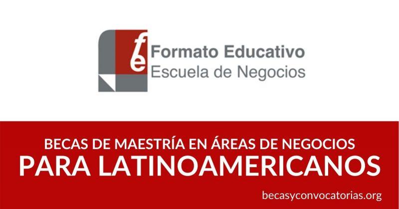 Becas de maestría en áreas de negocios para latinoamericanos